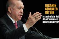 """AKParti Genel Başkanı Erdoğan, AKParti'lilere, """"Bırakın gidenler gitsin"""""""