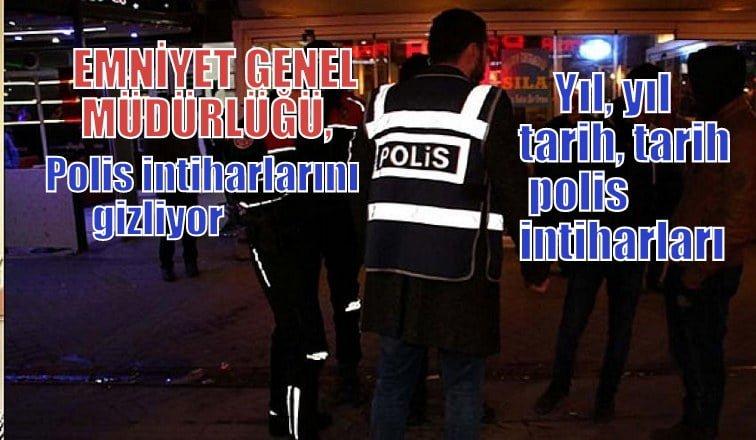 Emniyet Genel Müdürlüğü  polis intiharlarını gizliyor!