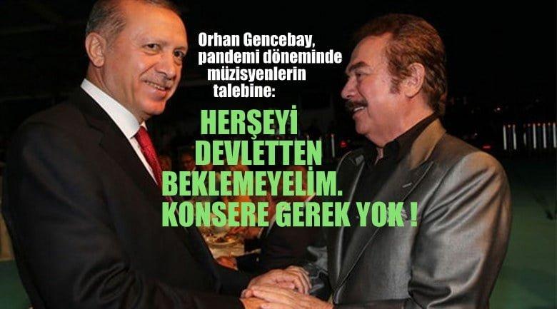 """Orhan Gencebay müzisyenlerin talebine: """"Her şeyi devletten beklemeyelim"""""""