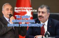 AKParti'li,  Fakıbaba  Bakan Koca'ya isyan etti