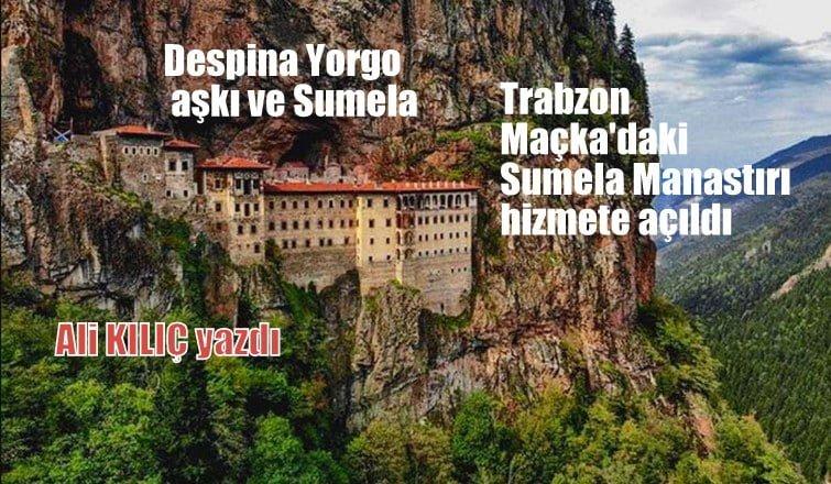 Ali KILIÇ: TRABZON Sumela Manastırı altı yıl süren restorasyondan sonra hizmete açıldı.