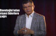 Gelecek Partisi Lideri Davutoğlu'ndan siyasi liderlere çağrı