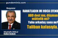 Mustafa DOLU: Rahatladın mı hoca efendi!..