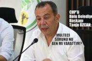 Ayrımcı ifadelerle tepki çeken Bolu Belediye Başkanı Tanju Özcan: Göçmen sorununu ben mi yarattım?