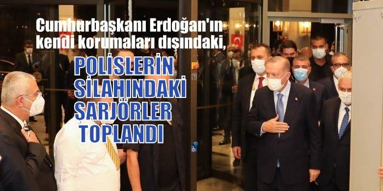 Cumhurbaşkanı Erdoğan'ın koruma ekibi dışındaki polislerin silahlarındaki şarjörler toplandı