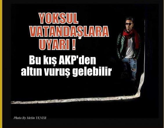 """Yeniçağ Yazarı Özdemir,  Yoksul vatandaşları uyardı: """"Bu kış AKP'den altın vuruş gelebilir"""""""