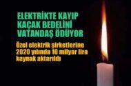 Elektrikte kayıp, kaçak bedelini vatandaş ödüyor
