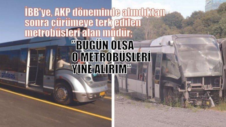 AKP döneminde İBB'ye alındıktan sonra çürümeye terk edilen metrobüslerin…