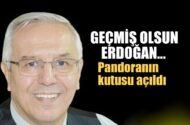 Yeniçağ Yazarı UĞUROĞLU: Geçmiş olsun Erdoğan…