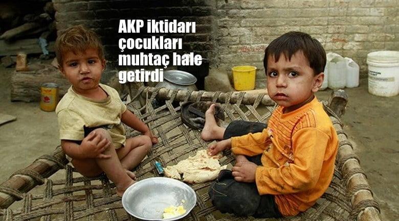 AKP iktidarı,  çocukları muhtaç hale getirdi