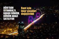 Ağrı'dan İstanbul'a  kadar dönüm,  dönüm arazi satılıyor