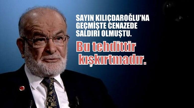 Karamollaoğlu: Sayın Kılıçdaroğlu'na geçmişte  cenazede  saldırı olmuştu. Bu tehdittir