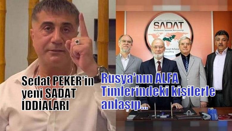 Sedat Peker'in yinu  SADAT iddiaları: 'Rusya'nın Alfa timlerindeki kişilerle anlaşıp…'