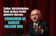 CHP Lideri Kılıçdaroğlu: 'Şahıs, açıkça hedef gösteredursun; gündemimde sadece halkım var'