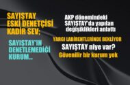 SAYIŞTAY eski Denetçisi Kadir SEV: AKP dönemindeki SAYIŞTAY'daki değişiklikleri anlattı