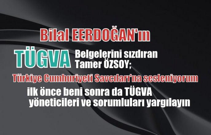 TÜGVA eski Başkanı Tamer Özsoy,  'Türkiye Cumhuriyeti'nin savcılarına sesleniyorum'